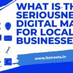 what is the seriousness of digital marketing for local businesses